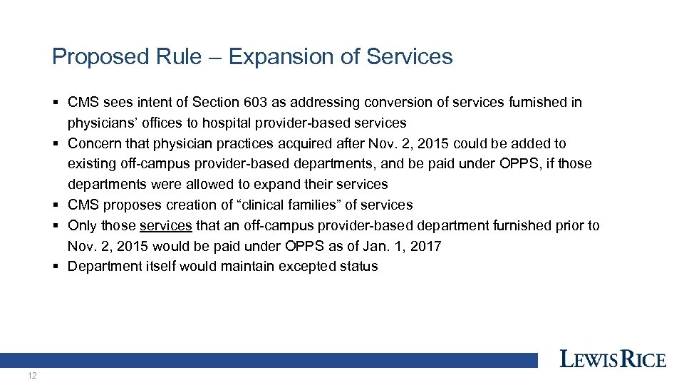 Proposed Rule – Expansion of Services § CMS sees intent of Section 603 as