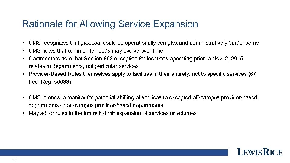 Rationale for Allowing Service Expansion § CMS recognizes that proposal could be operationally complex