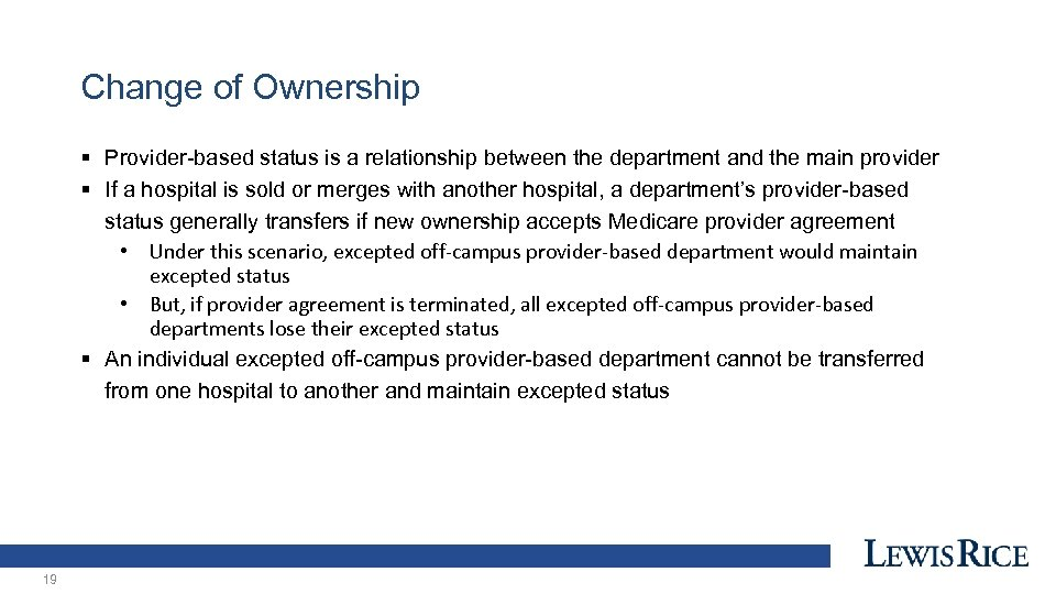 Change of Ownership § Provider-based status is a relationship between the department and the