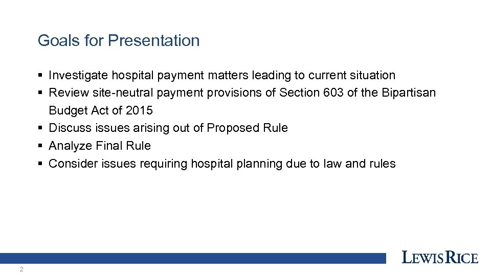 Goals for Presentation § Investigate hospital payment matters leading to current situation § Review