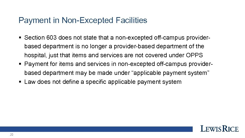 Payment in Non-Excepted Facilities § Section 603 does not state that a non-excepted off-campus