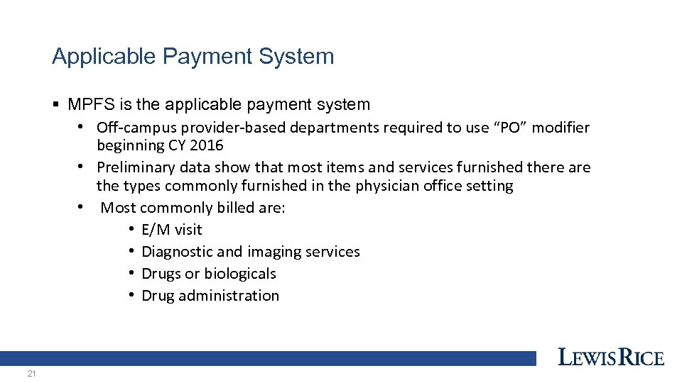 Applicable Payment System § MPFS is the applicable payment system • Off-campus provider-based departments