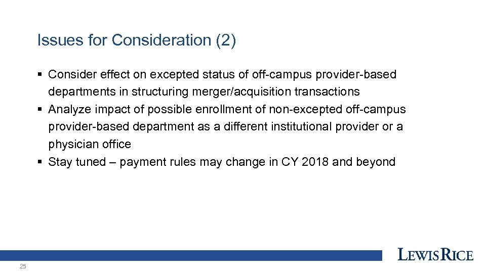 Issues for Consideration (2) § Consider effect on excepted status of off-campus provider-based departments