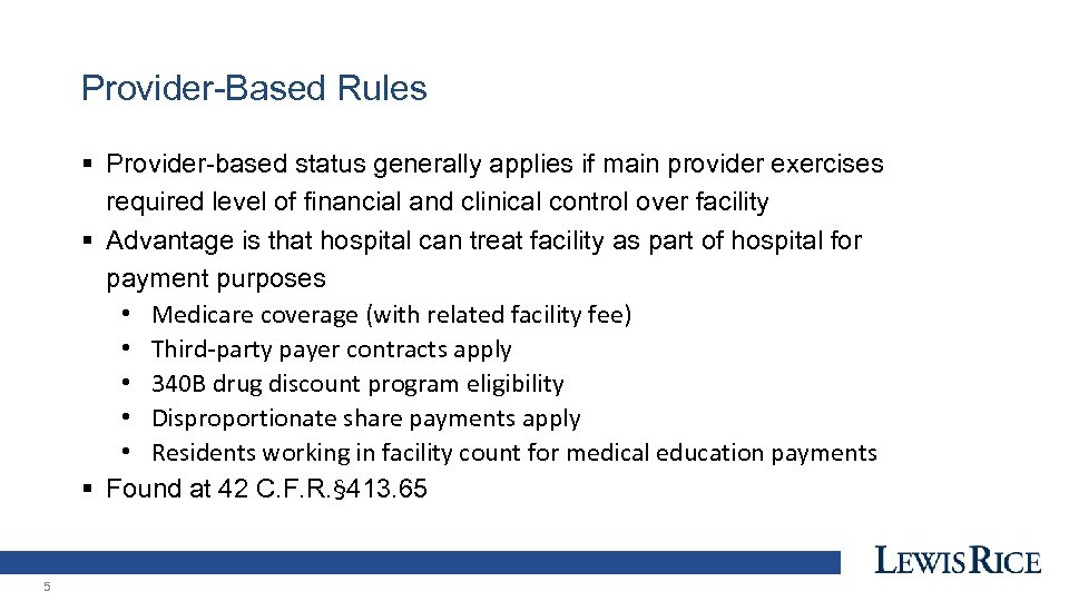Provider-Based Rules § Provider-based status generally applies if main provider exercises required level of