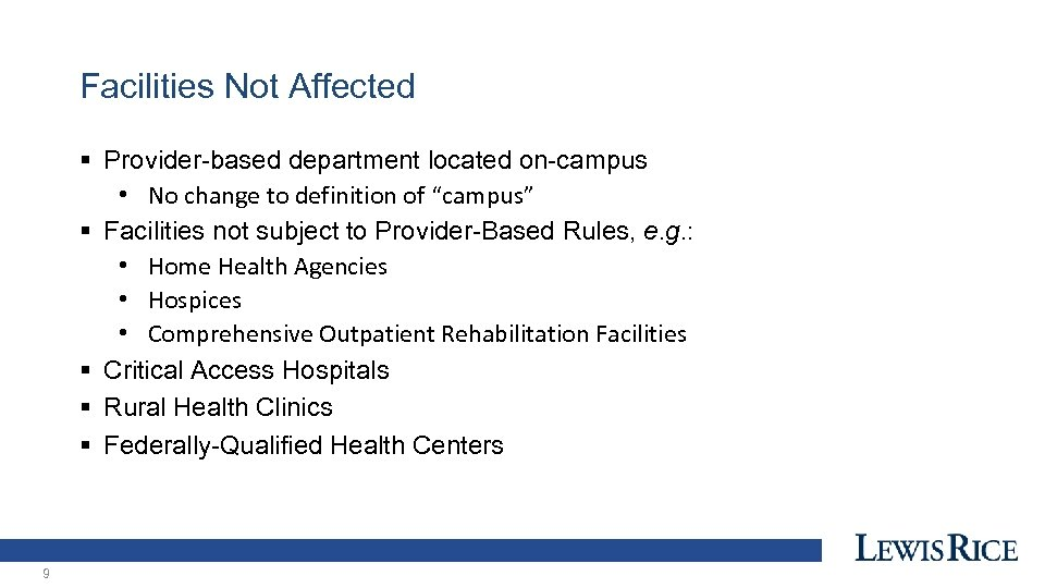 Facilities Not Affected § Provider-based department located on-campus • No change to definition of