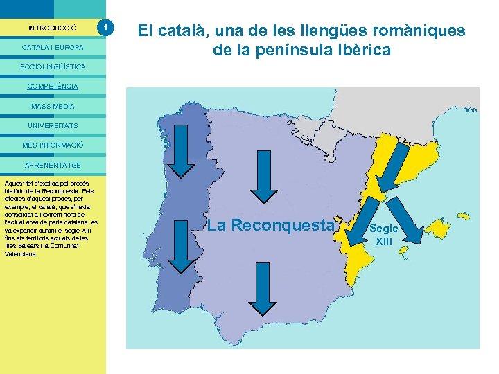 PRESENTACIÓ INTRODUCCIÓ CATALÀ I EUROPA 1 El català, una de les llengües romàniques de