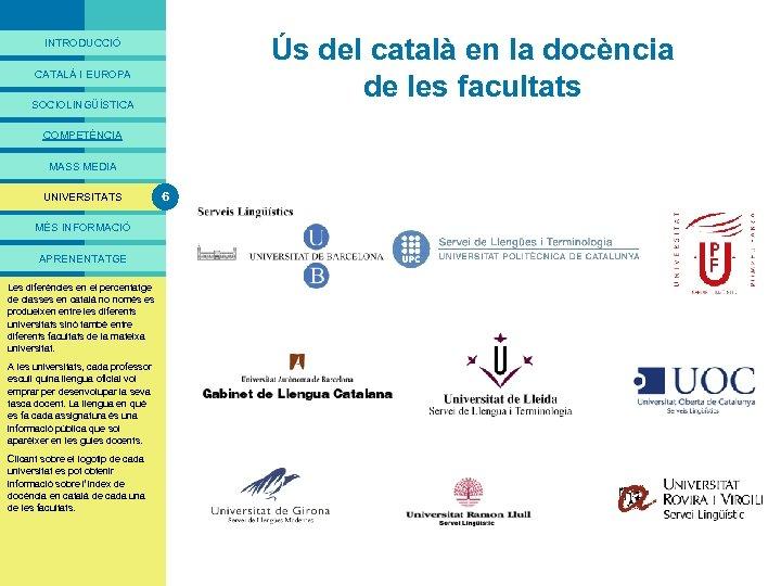 PRESENTACIÓ Ús del català en la docència de les facultats INTRODUCCIÓ CATALÀ I EUROPA