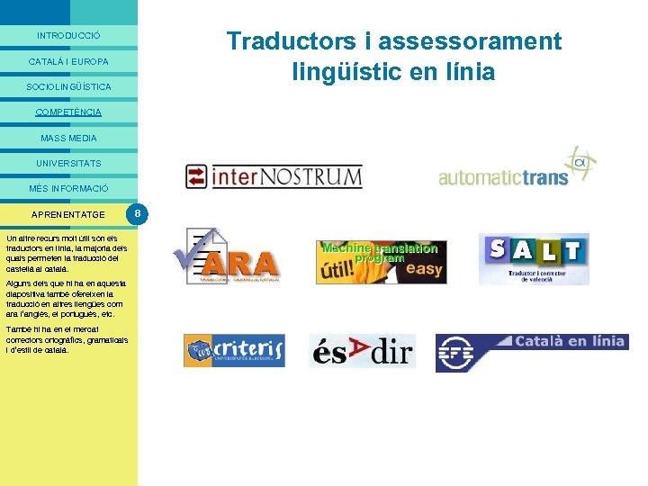 PRESENTACIÓ Traductors i assessorament lingüístic en línia INTRODUCCIÓ CATALÀ I EUROPA SOCIOLINGÜÍSTICA COMPETÈNCIA MASS