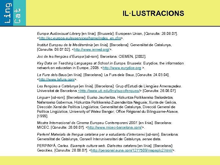 IL·LUSTRACIONS Europa Audiovisual Library [en línia]. [Brussels]: European Union, [Consulta: 26. 07]. <http: //ec.