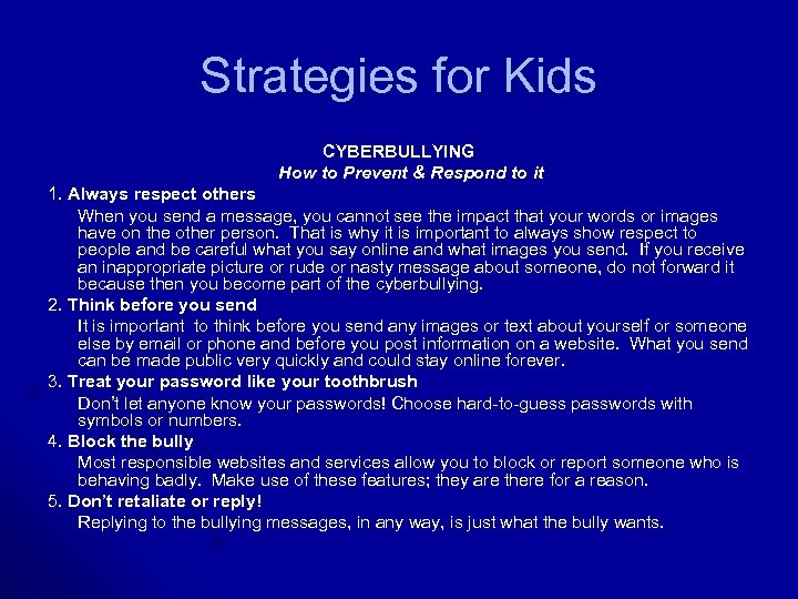 Strategies for Kids CYBERBULLYING How to Prevent & Respond to it 1. Always respect
