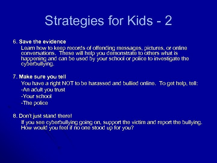 Strategies for Kids - 2 6. Save the evidence Learn how to keep records