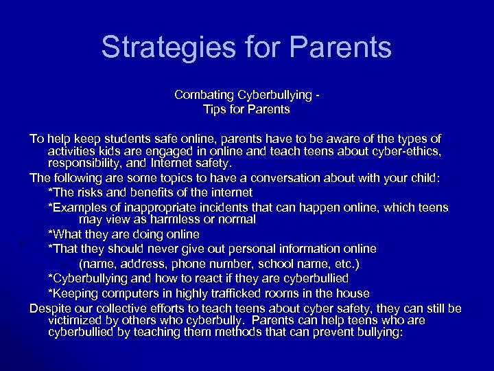 Strategies for Parents Combating Cyberbullying Tips for Parents To help keep students safe online,