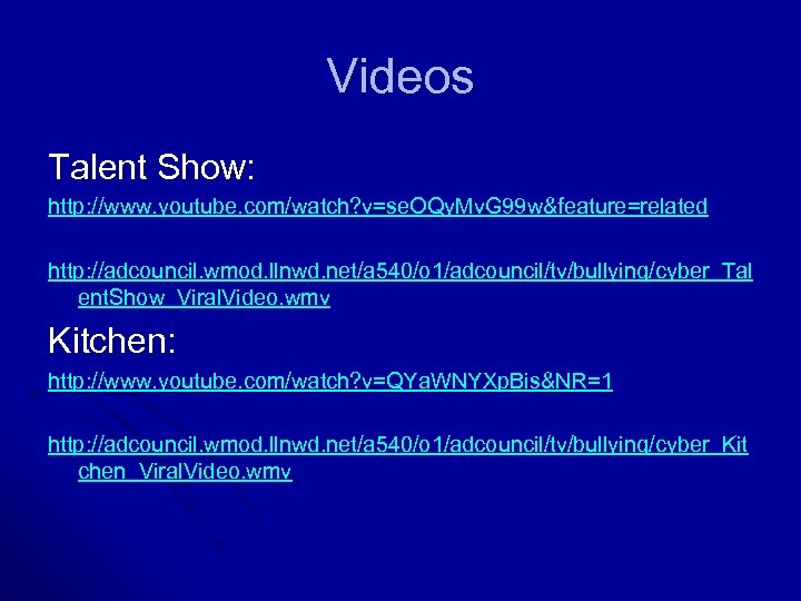 Videos Talent Show: http: //www. youtube. com/watch? v=se. OQy. Mv. G 99 w&feature=related http: