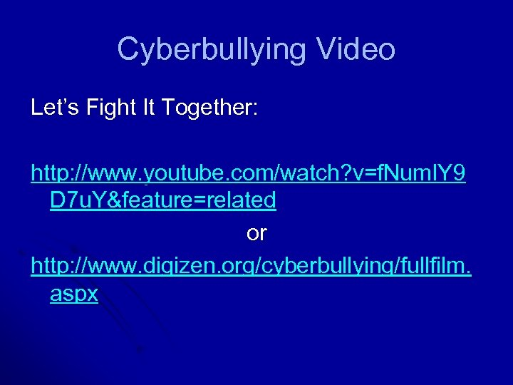 Cyberbullying Video Let's Fight It Together: http: //www. youtube. com/watch? v=f. Num. IY 9