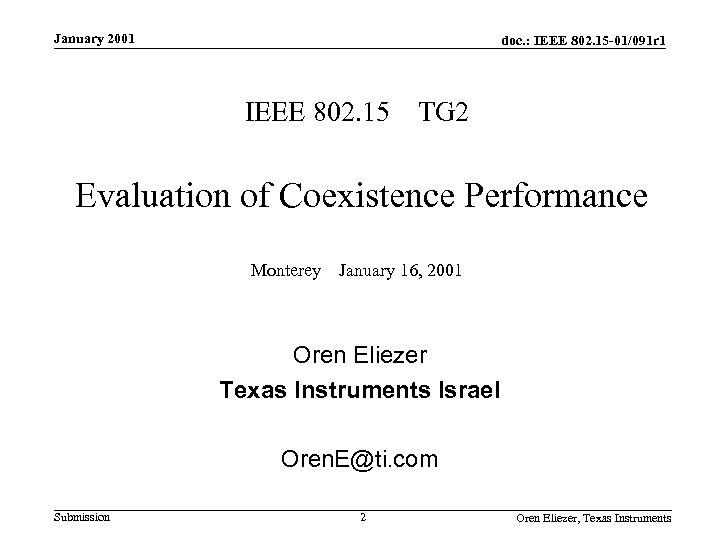 January 2001 doc. : IEEE 802. 15 -01/091 r 1 IEEE 802. 15 TG