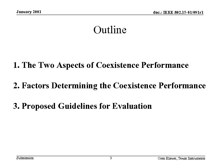 January 2001 doc. : IEEE 802. 15 -01/091 r 1 Outline 1. The Two