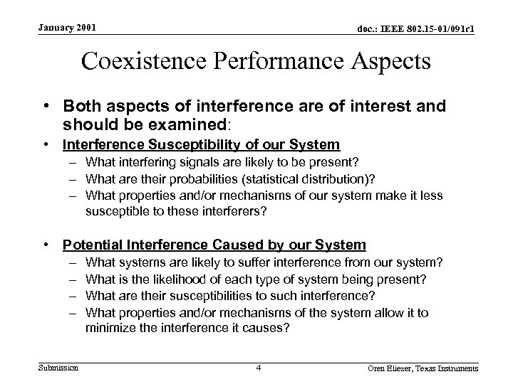 January 2001 doc. : IEEE 802. 15 -01/091 r 1 Coexistence Performance Aspects •