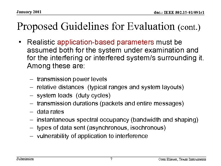 January 2001 doc. : IEEE 802. 15 -01/091 r 1 Proposed Guidelines for Evaluation