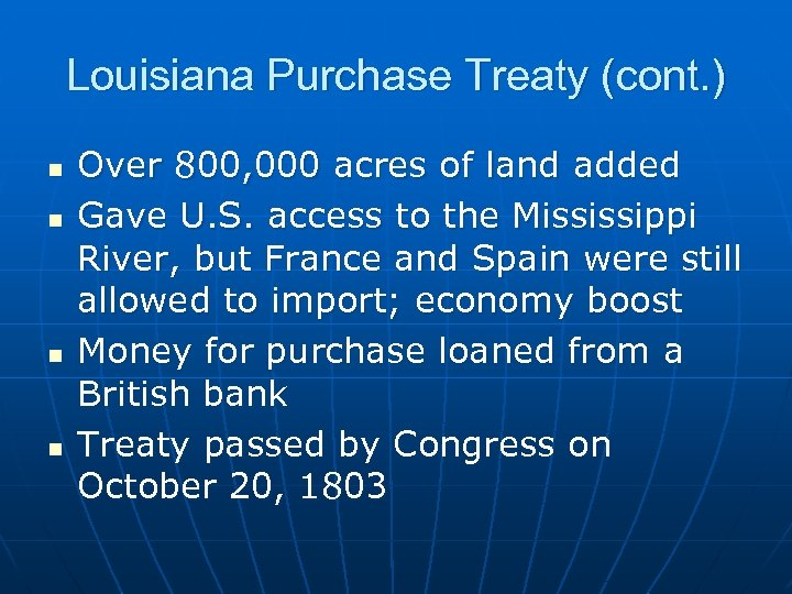 Louisiana Purchase Treaty (cont. ) n n Over 800, 000 acres of land added