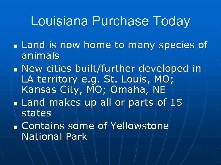 Louisiana Purchase Today n n Land is now home to many species of animals