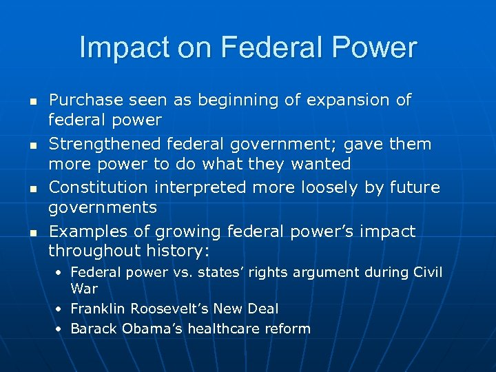 Impact on Federal Power n n Purchase seen as beginning of expansion of federal