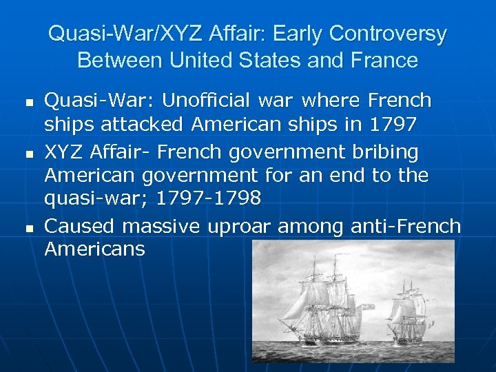 Quasi-War/XYZ Affair: Early Controversy Between United States and France n n n Quasi-War: Unofficial