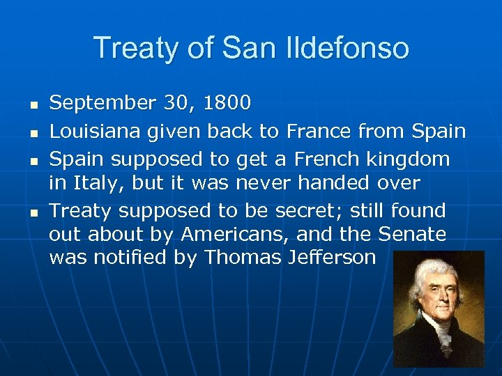 Treaty of San Ildefonso n n September 30, 1800 Louisiana given back to France