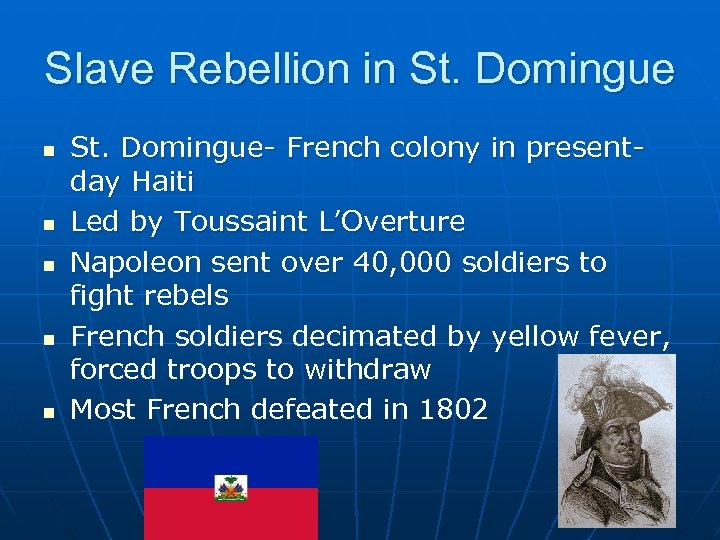 Slave Rebellion in St. Domingue n n n St. Domingue- French colony in presentday
