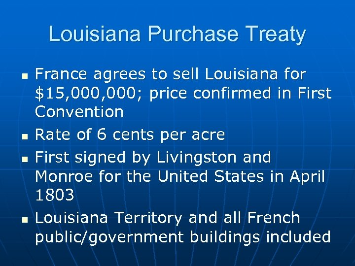 Louisiana Purchase Treaty n n France agrees to sell Louisiana for $15, 000; price