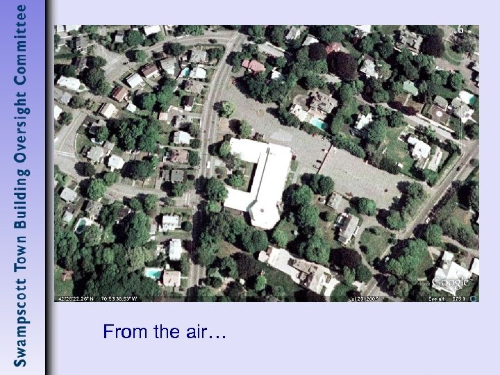 From the air…