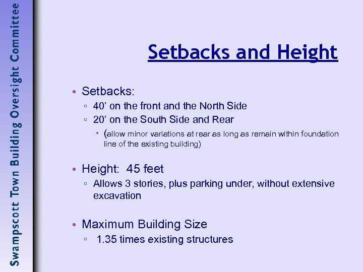 Setbacks and Height • Setbacks: ▫ 40' on the front and the North Side