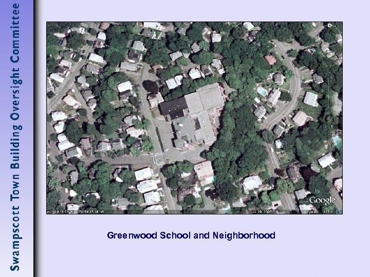 Greenwood School and Neighborhood
