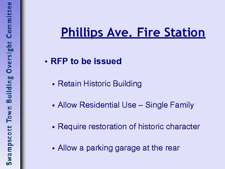 Phillips Ave. Fire Station • RFP to be issued § Retain Historic Building §