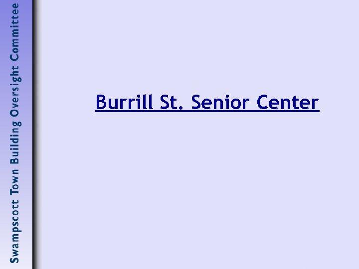 Burrill St. Senior Center