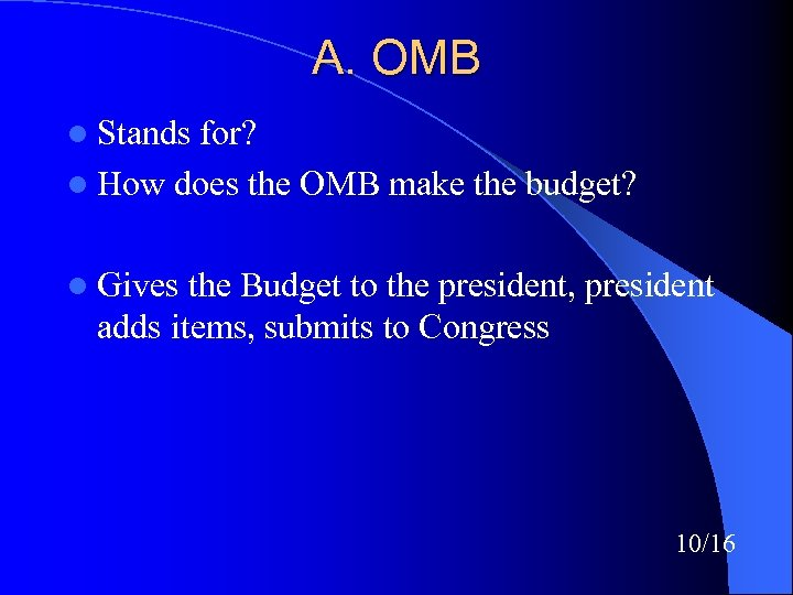 A. OMB l Stands for? l How does the OMB make the budget? l