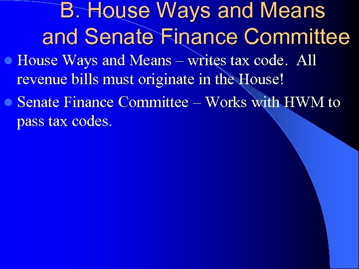 B. House Ways and Means and Senate Finance Committee l House Ways and Means