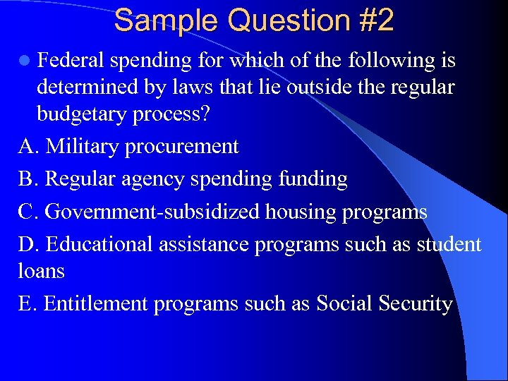 Sample Question #2 l Federal spending for which of the following is determined by