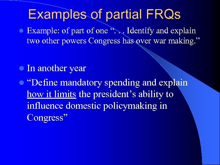 "Examples of partial FRQs l Example: of part of one "". . . Identify"