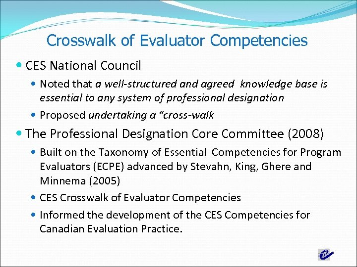 Crosswalk of Evaluator Competencies CES National Council Noted that a well-structured and agreed knowledge