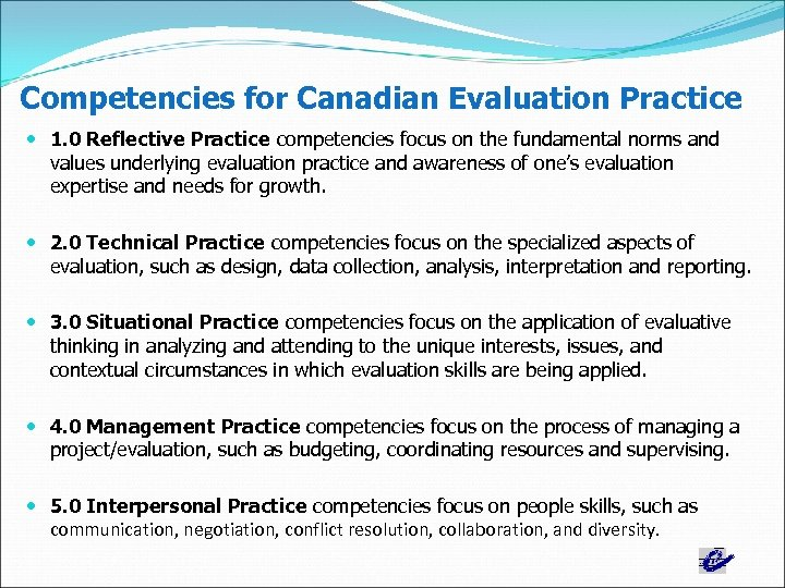 Competencies for Canadian Evaluation Practice 1. 0 Reflective Practice competencies focus on the fundamental