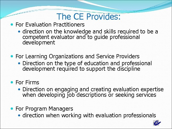 The CE Provides: For Evaluation Practitioners direction on the knowledge and skills required to