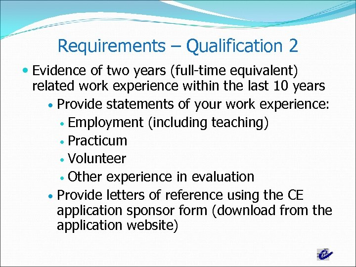 Requirements – Qualification 2 Evidence of two years (full-time equivalent) related work experience within