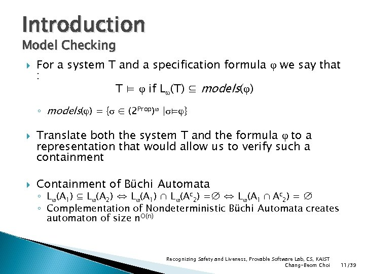 Introduction Model Checking For a system T and a specification formula φ we say