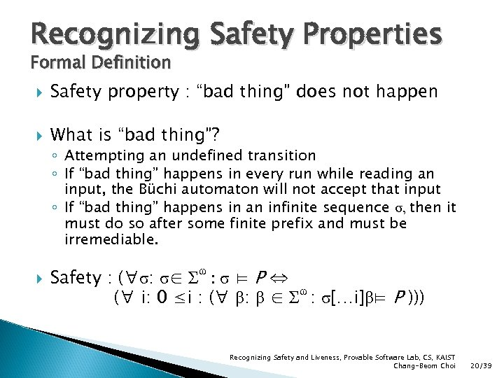 "Recognizing Safety Properties Formal Definition Safety property : ""bad thing"" does not happen What"