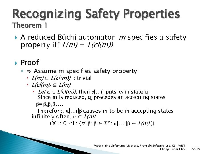 Recognizing Safety Properties Theorem 1 A reduced Büchi automaton m specifies a safety property