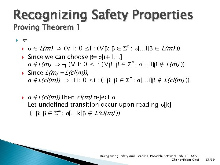 Recognizing Safety Properties Proving Theorem 1 ⇐ ω σ ∈ L(m) ⇒ (∀ i: