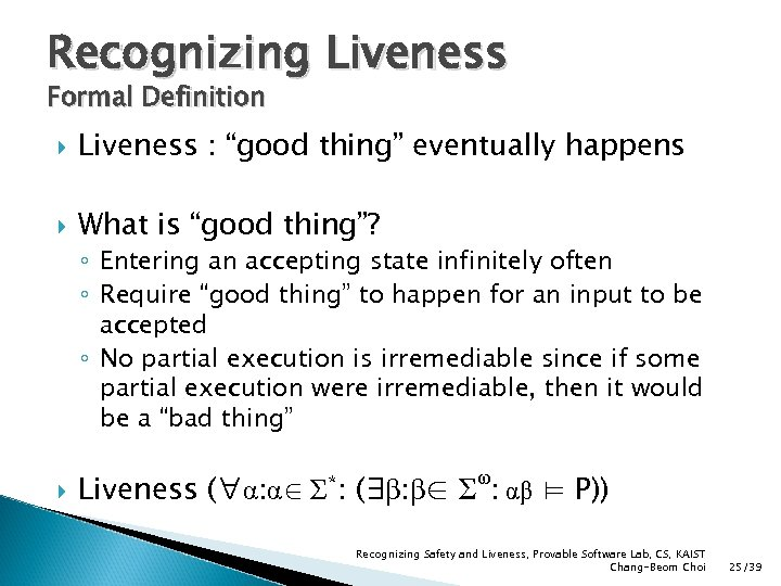 "Recognizing Liveness Formal Definition Liveness : ""good thing"" eventually happens What is ""good thing""?"