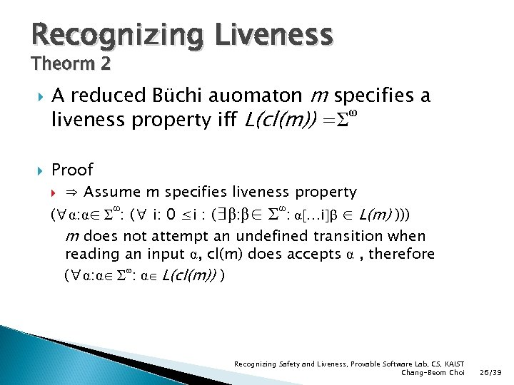 Recognizing Liveness Theorm 2 A reduced Büchi auomaton m specifies a ω liveness property