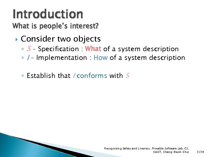 Introduction What is people's interest? Consider two objects ◦ S – Specification : What