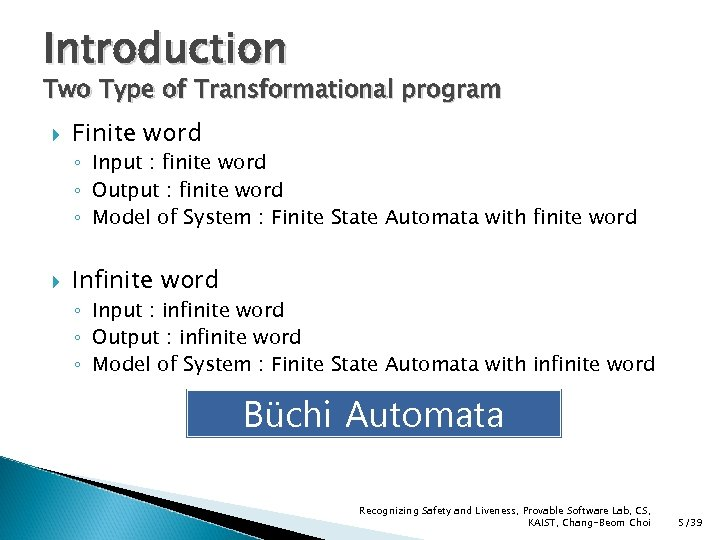 Introduction Two Type of Transformational program Finite word ◦ Input : finite word ◦